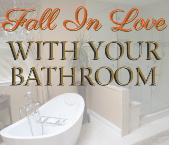 Read more about the article Fall In Love With Your Bathroom!